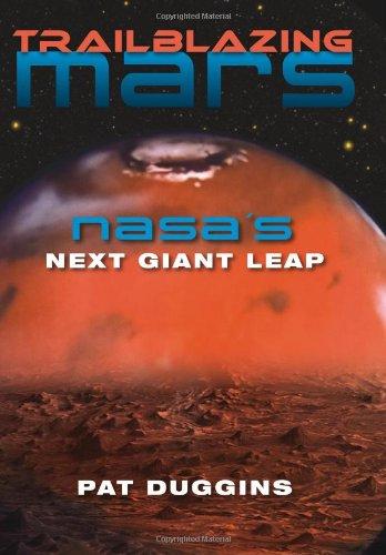 Trailblazing Mars: Nasa'S Next Giant Leap