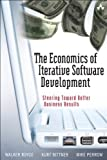 img - for The Economics of Iterative Software Development (paperback): Steering Toward Better Business Results by Royce, Walker, Bittner, Kurt, Perrow, Michael (2009) Paperback book / textbook / text book