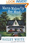Mama Makes Up Her Mind: And Other Dan...