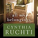 All My Belongings Audiobook by Cynthia Ruchti Narrated by Bernadette Dunne