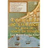 A Fortaleza do Salvador na Baía de Todos os Santos