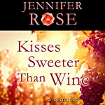 Kisses Sweeter than Wine: A Romance | Jennifer Rose