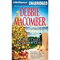 Christmas in Cedar Cove (       UNABRIDGED) by Debbie Macomber Narrated by Sandra Burr