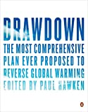 img - for Drawdown: The Most Comprehensive Plan Ever Proposed to Roll Back Global Warming book / textbook / text book