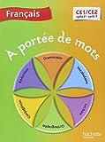 A portée de mots - Français CE1-CE2 - Livre élève - Ed. 2014