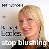 Self Hypnosis Stop Blushing Hypnotherapy CD
