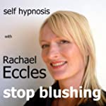 Stop Blushing Self Hypnosis, Hypnothe...