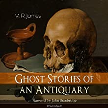 Ghost Stories of an Antiquary Audiobook by M. R. James Narrated by John Stanbridge