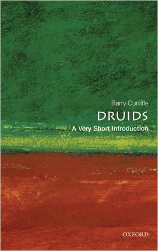 Druids: A Very Short Introduction (Very Short Introductions) written by Barry Cunliffe
