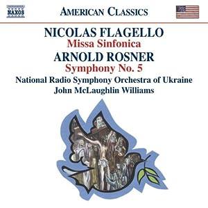 Flagello: Missa Sinfonica /Rosner:  Symphony 5