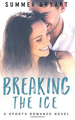 breaking-the-ice-a-sports-romance-novel-volume-1-ice-breaker-series
