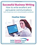 img - for Successful business writing. How to write business letters, emails, reports, minutes and for social media. Improve your English writing and grammar. ... writing skills. A Skills Training Course. book / textbook / text book