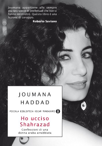 ho-ucciso-shahrazad-confessioni-di-una-donna-araba-arrabbiata-piccola-biblioteca-oscar-vol-681