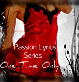 img - for One Time Only (Passion Lyrics Book 1) book / textbook / text book
