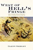 West of Hell's Fringe: Crime, Criminals, and the Federal Peace Officer in Oklahoma Territory, 1889-1907