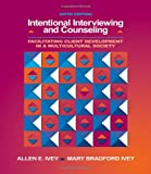 Intentional Interviewing and Counseling: Facilitating Client Development in a Multicultural Society (with CD-ROM and InfoTrac 1/2 1-Semester, Helping Professions Learning Center Printed Access Card) (049500619X) by Ivey, Allen E.
