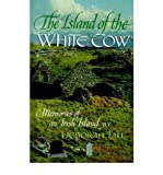 img - for BY Tall, Deborah ( Author ) [{ The Island of the White Cow: Memories of an Irish Island By Tall, Deborah ( Author ) Dec - 01- 1986 ( Hardcover ) } ] book / textbook / text book