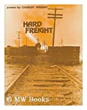 Hard Freight (Wesleyan Poetry Program) (0819510696) by Wright, Charles