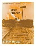 Hard Freight (Wesleyan Poetry Program) (0819510696) by Wright, Charles
