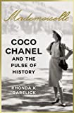 img - for Mademoiselle: Coco Chanel and the Pulse of History book / textbook / text book