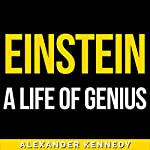 Einstein: A Life of Genius | Alexander Kennedy