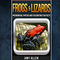 Frogs and Lizards: Fascinating Fun Facts, Our World's Remarkable Creatures Series (       UNABRIDGED) by Amy Allen Narrated by Warner Munroe