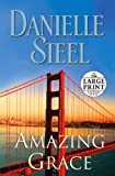 Amazing Grace (Random House Large Print) Danielle Steel