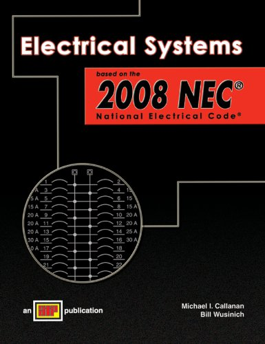 Electrical Systems Based on the 2008 NEC - Amer Technical Pub - AT-1745 - ISBN: 0826917453 - ISBN-13: 9780826917454