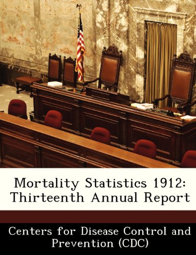 Mortality Statistics 1912: Thirteenth Annual Report