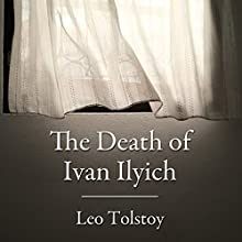 The Death of Ivan Ilyich Audiobook by Leo Tolstoy Narrated by David Shaw-Parker