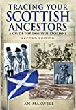 Tracing Your Scottish Ancestors: A Guide for Family Historians (Family History (Pen & Sword))