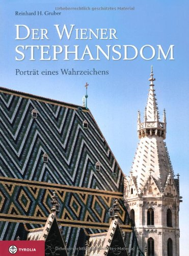 Der Wiener Stephansdom: Porträt eines Wahrzeichens hier kaufen