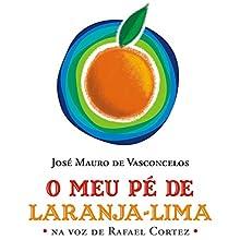 O Meu Pé de Laranja-lima [My Orange-Lime Foot] Audiobook by José Mauro de Vasconcelos Narrated by Rafael Cortez