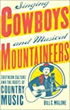 img - for Singing Cowboys and Musical Mountaineers: Southern Culture and the Roots of Country Music book / textbook / text book