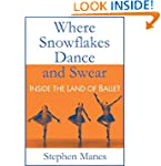 Where Snowflakes Dance and Swear: Ins...