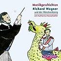 Richard Wagner und der Märchenkönig (Musikgeschichten) Hörspiel von Katharina Neuschaefer Gesprochen von: Klaus Münster, Maximilian Brückner, Alexander Duda
