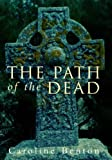 Caroline Benton The Path of the Dead