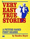 img - for Very Easy True Stories: A Picture-Based First Reader by Sandra Heyer (1998-04-01) book / textbook / text book