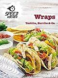 Wraps: Tortilla, Burrito und Co.