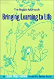 Bringing Learning to Life: The Reggio Approach to Early Childhood Education (Early Childhood Education Series) Louise Boyd Cadwell