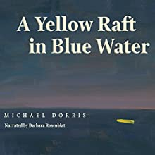 A Yellow Raft in Blue Water (       UNABRIDGED) by Michael Dorris Narrated by Barbara Rosenblat