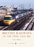 British Railways in the 1970s and 80s (Shire Library)