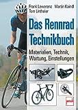 Das Rennrad-Technikbuch: Materialien, Technik, Wartung, Einstellungen - Frank Lewerenz, Martin Kaindl, Tom Linthaler