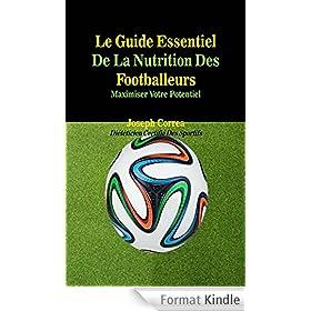 Le Guide Essentiel De La Nutrition Des Footballeurs: Maximiser Votre Potentiel