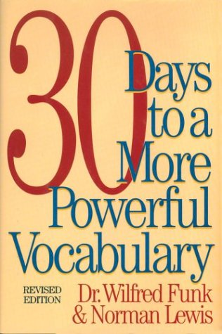 30 Days to a More Powerful Vocabulary, Funk, Dr. Wilfred; Lewis, Norman