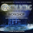 Ghosthunting Workshop Audiobook by Jacky Newcomb, Barrie John Narrated by Jacky Newcomb, Barrie John