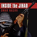 Inside the Jihad: My Life With Al Qaeda, A Spy's Story | Omar Nasiri