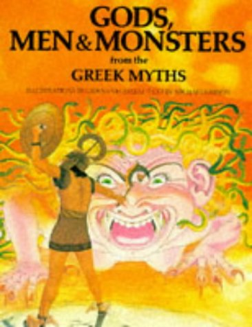 Gods, Men and Monsters from the Greek Myths (World mythology series)