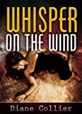 Whisper on the wind - An Erotic Romance Encounter From The Ghost World