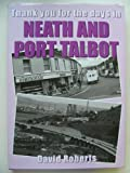 David Roberts Neath and Port Talbot: Thank You for the Days